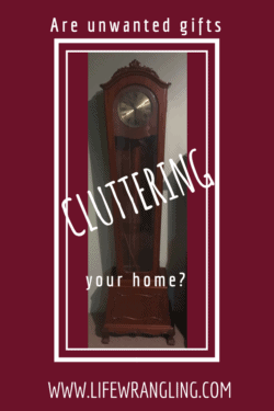 Are unwanted gifts cluttering your home?