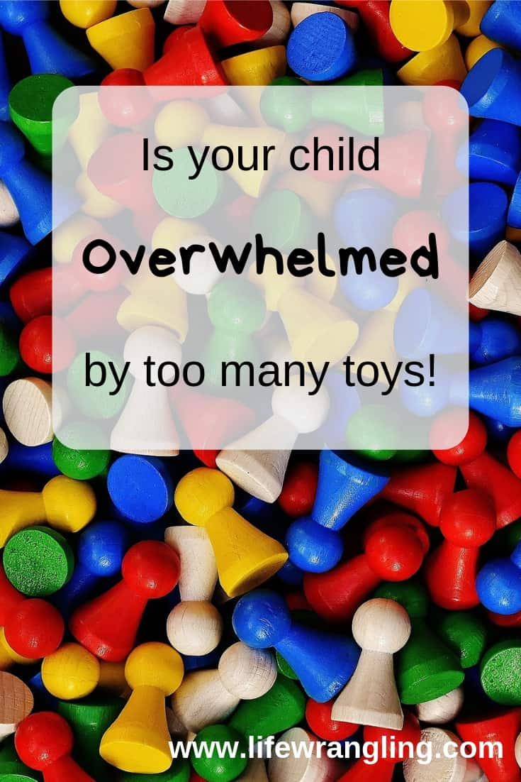 Is your child overwhelmed by too many toys?
