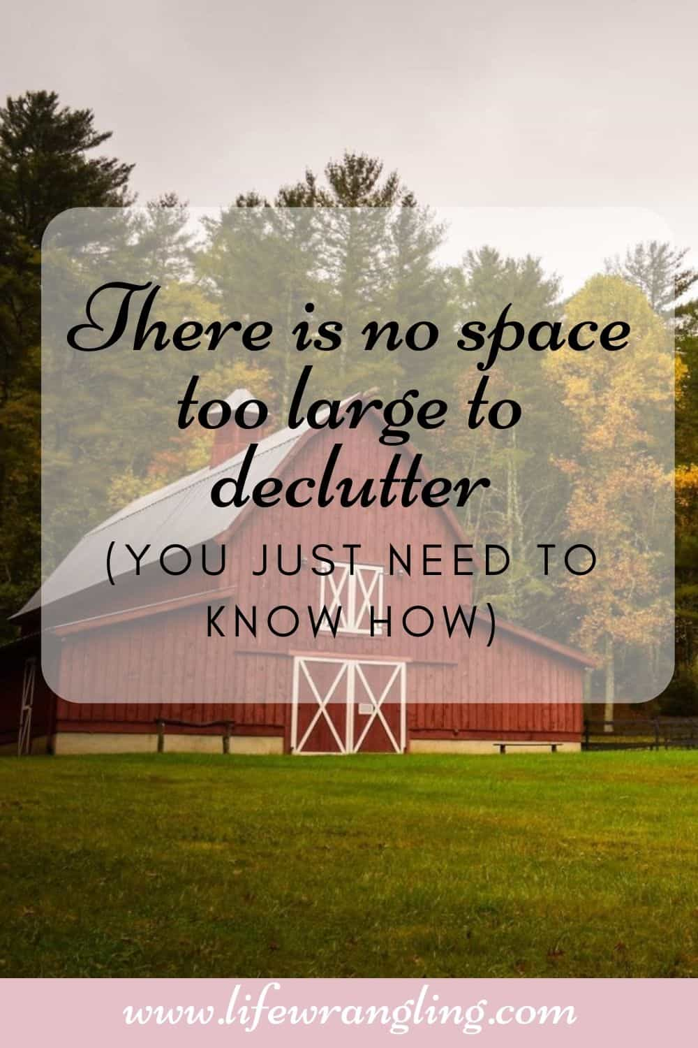 How to declutter anything (including a barn) 1