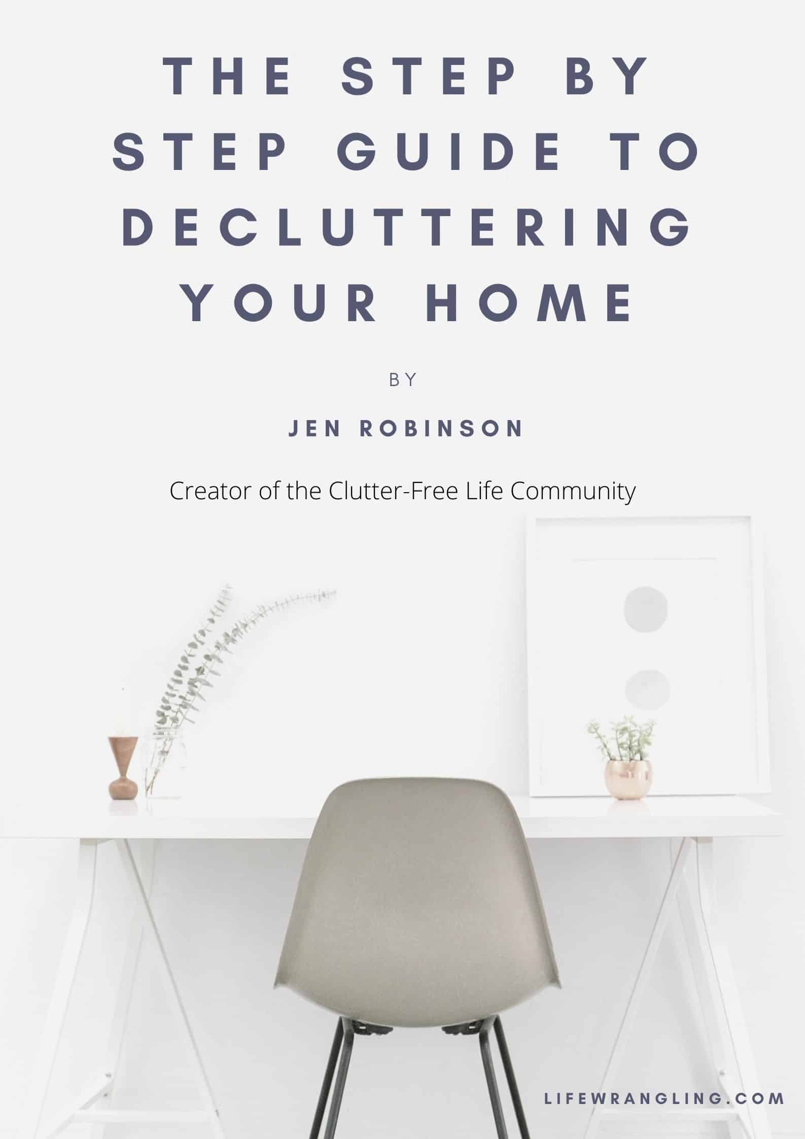 The Step By Step Guide To Decluttering Your Home 1